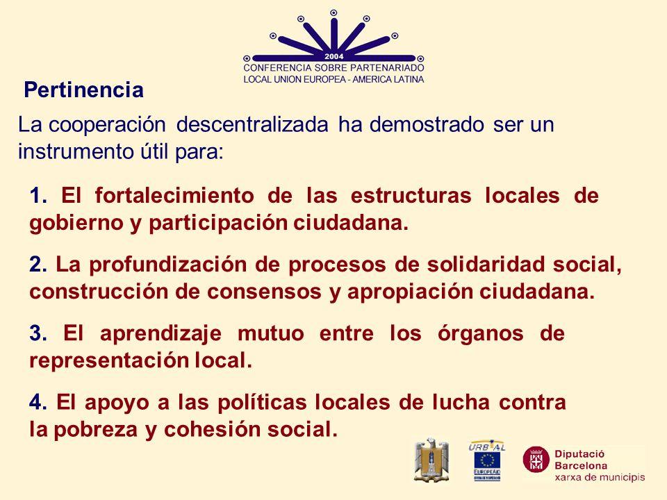 Pertinencia La cooperación descentralizada ha demostrado ser un instrumento útil para: