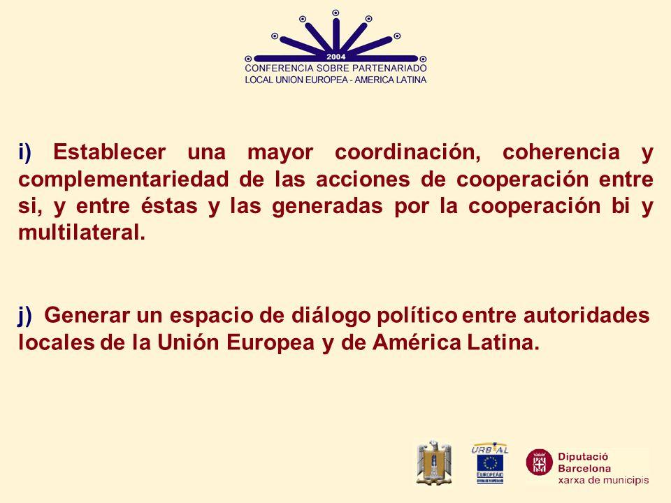 i) Establecer una mayor coordinación, coherencia y complementariedad de las acciones de cooperación entre si, y entre éstas y las generadas por la cooperación bi y multilateral.