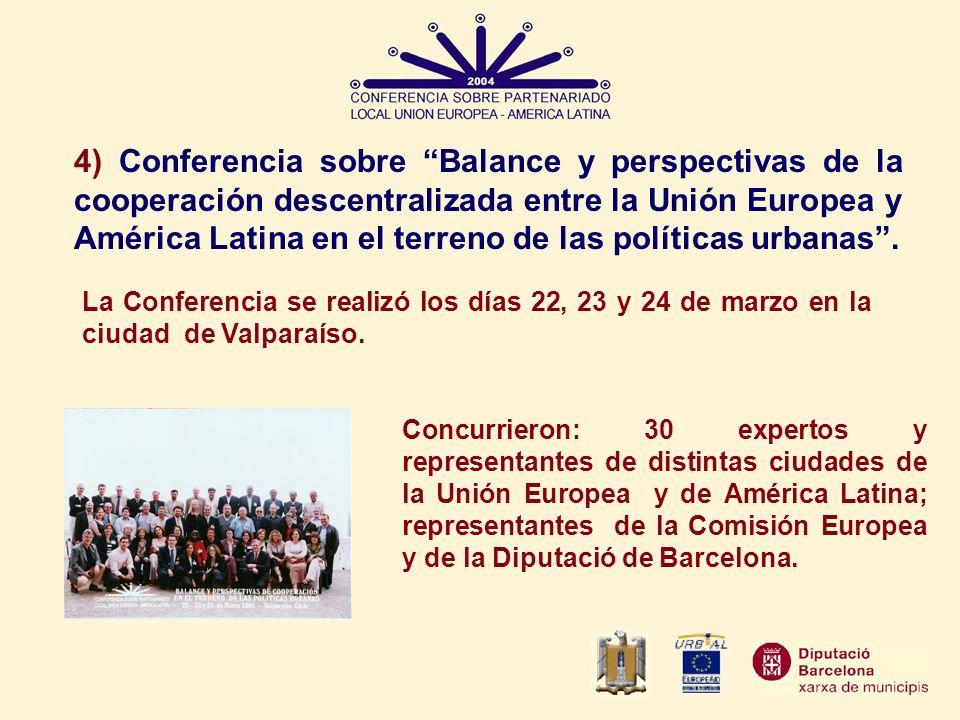 4) Conferencia sobre Balance y perspectivas de la cooperación descentralizada entre la Unión Europea y América Latina en el terreno de las políticas urbanas .