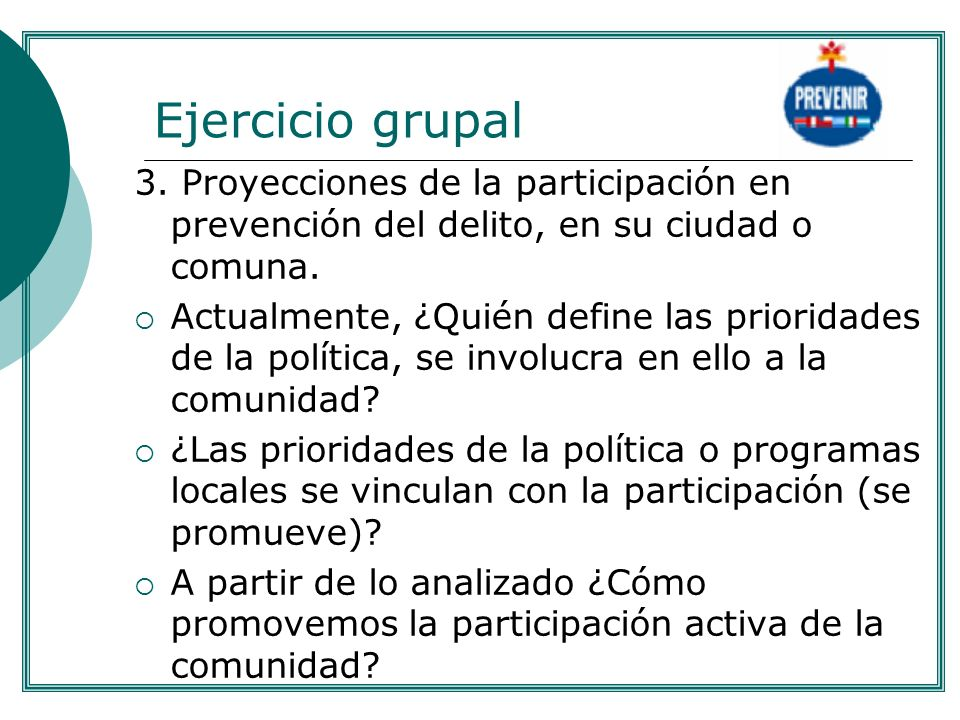 .Ejercicio grupal. 3. Proyecciones de la participación en prevención del delito, en su ciudad o comuna.