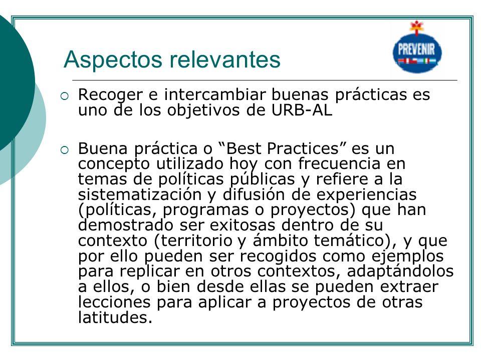 Aspectos relevantes . Recoger e intercambiar buenas prácticas es uno de los objetivos de URB-AL.