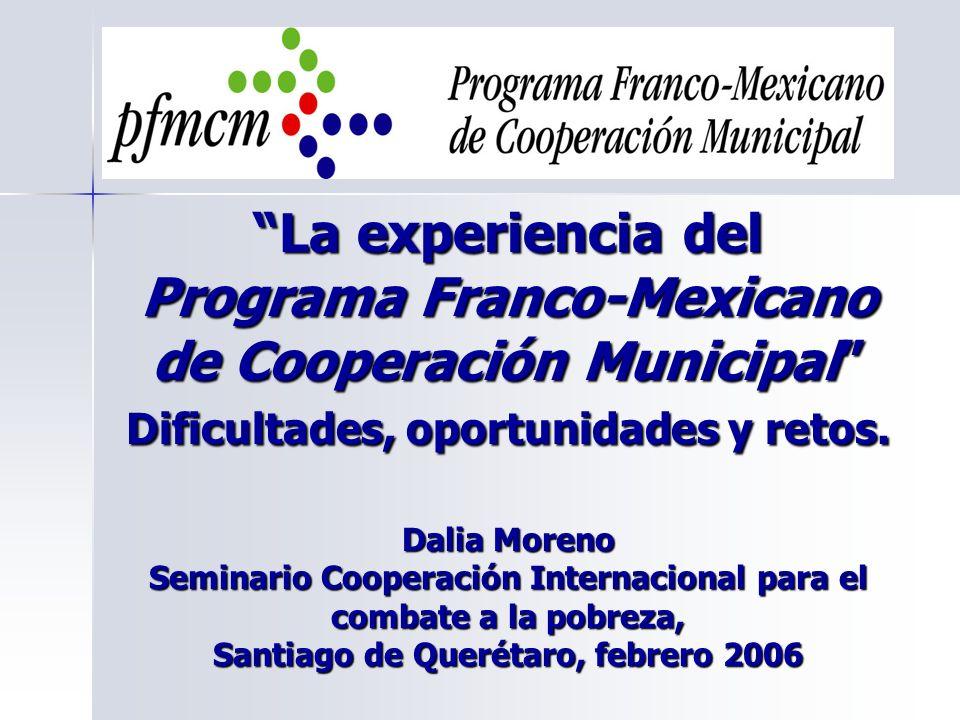 La experiencia del Programa Franco-Mexicano de Cooperación Municipal Dificultades, oportunidades y retos.