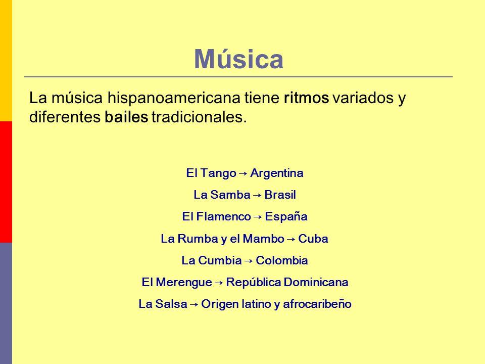 Música La música hispanoamericana tiene ritmos variados y diferentes bailes tradicionales. El Tango → Argentina.
