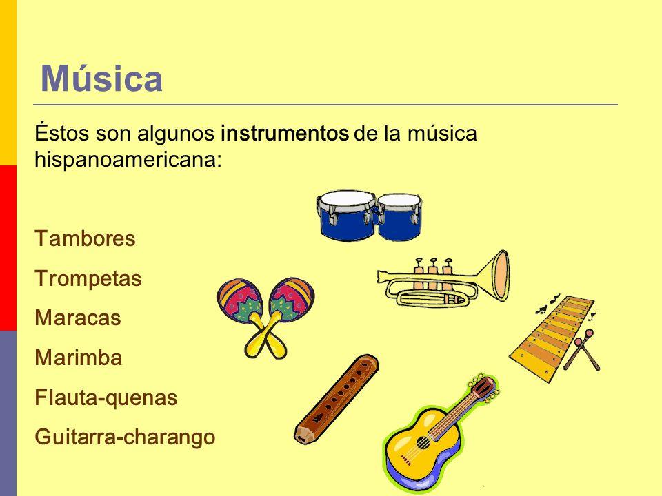 Música Éstos son algunos instrumentos de la música hispanoamericana: