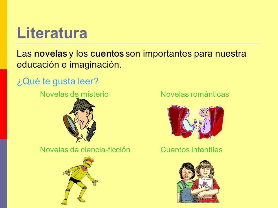 Literatura Las novelas y los cuentos son importantes para nuestra educación e imaginación. ¿Qué te gusta leer
