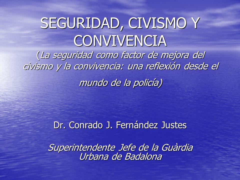 SEGURIDAD, CIVISMO Y CONVIVENCIA (La seguridad como factor de mejora del civismo y la convivencia: una reflexión desde el mundo de la policía)