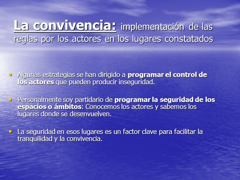 La convivencia: implementación de las reglas por los actores en los lugares constatados