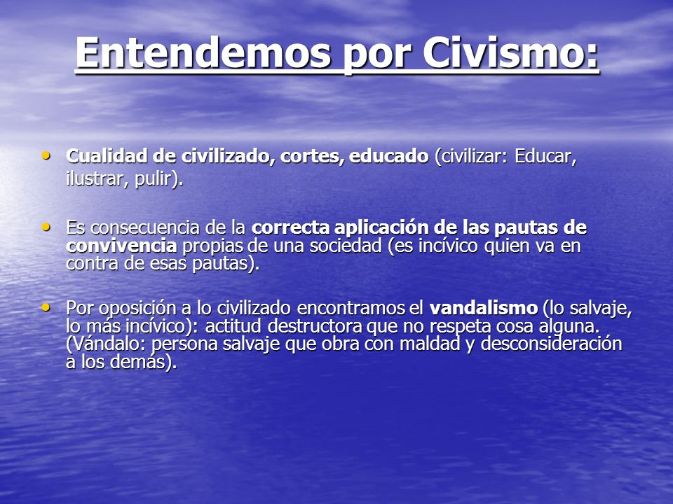Entendemos por Civismo: