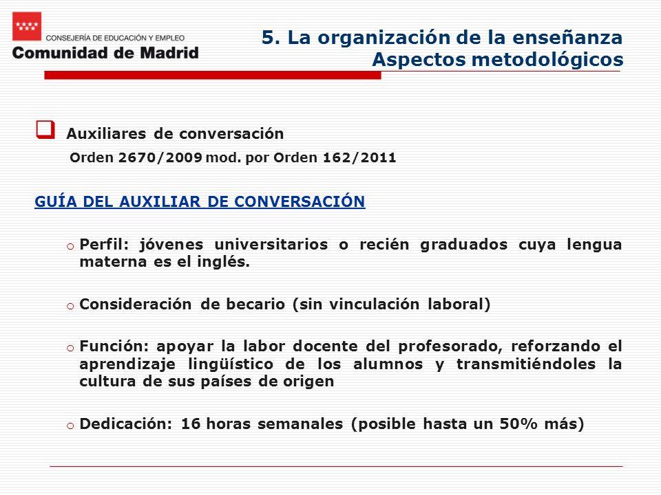 5. La organización de la enseñanza Aspectos metodológicos