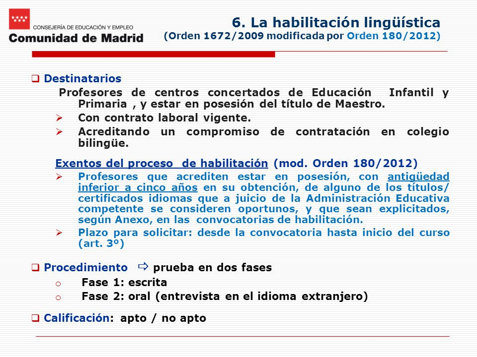 6. La habilitación lingüística (Orden 1672/2009 modificada por Orden 180/2012)