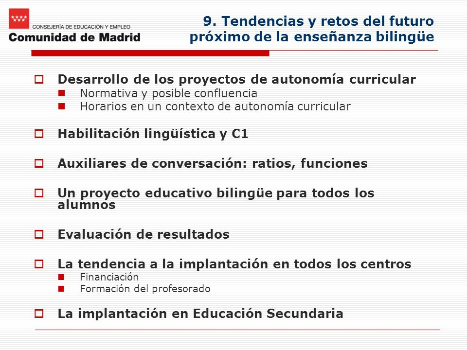 9. Tendencias y retos del futuro próximo de la enseñanza bilingüe