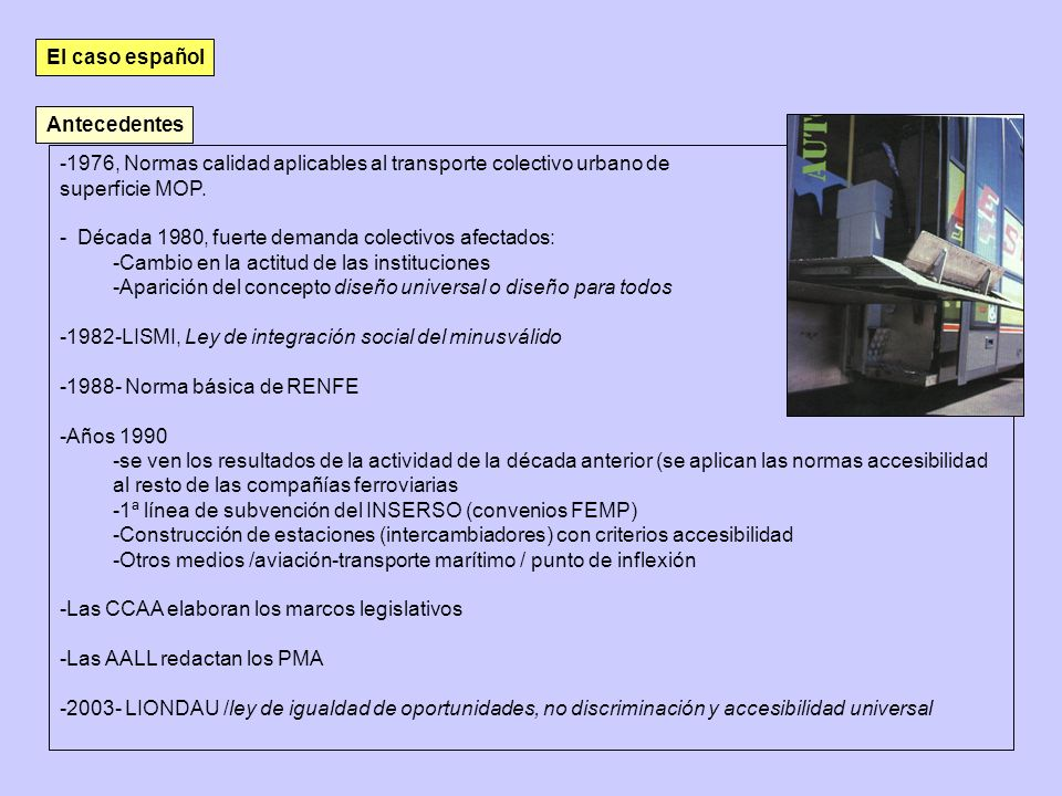 El caso españolAntecedentes. 1976, Normas calidad aplicables al transporte colectivo urbano de. superficie MOP.