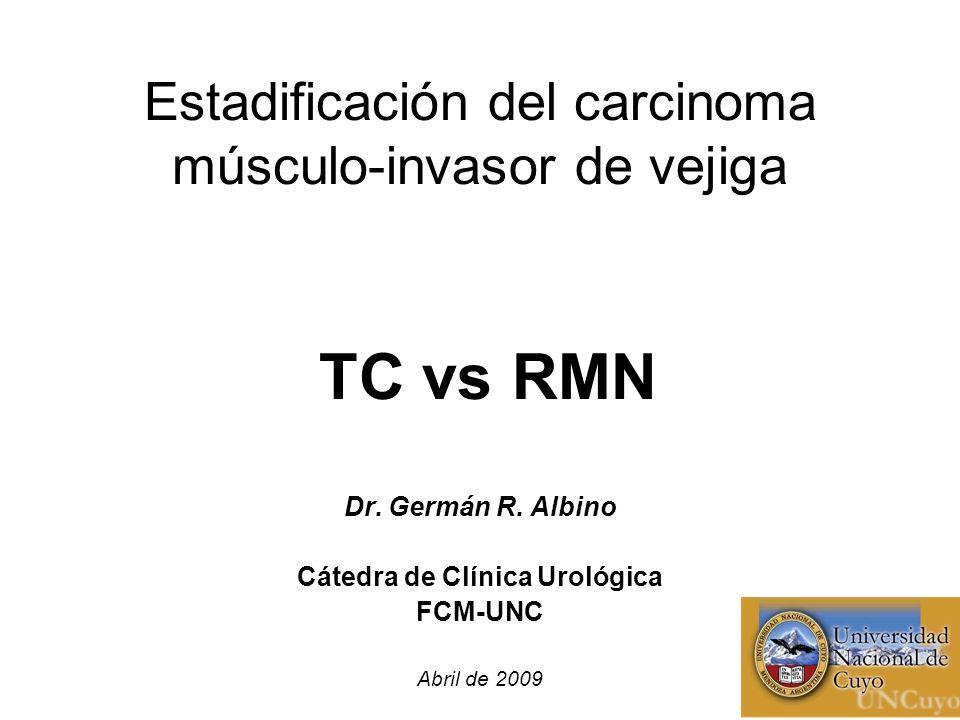 Estadificación del carcinoma músculo-invasor de vejiga TC vs RMN