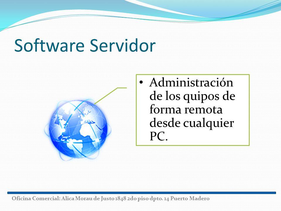 Software Servidor Administración de los quipos de forma remota desde cualquier PC.