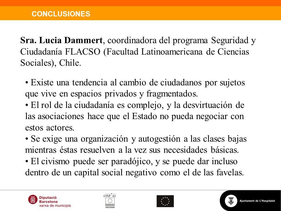 Sra. Lucia Dammert, coordinadora del programa Seguridad y Ciudadanía FLACSO (Facultad Latinoamericana de Ciencias Sociales), Chile.