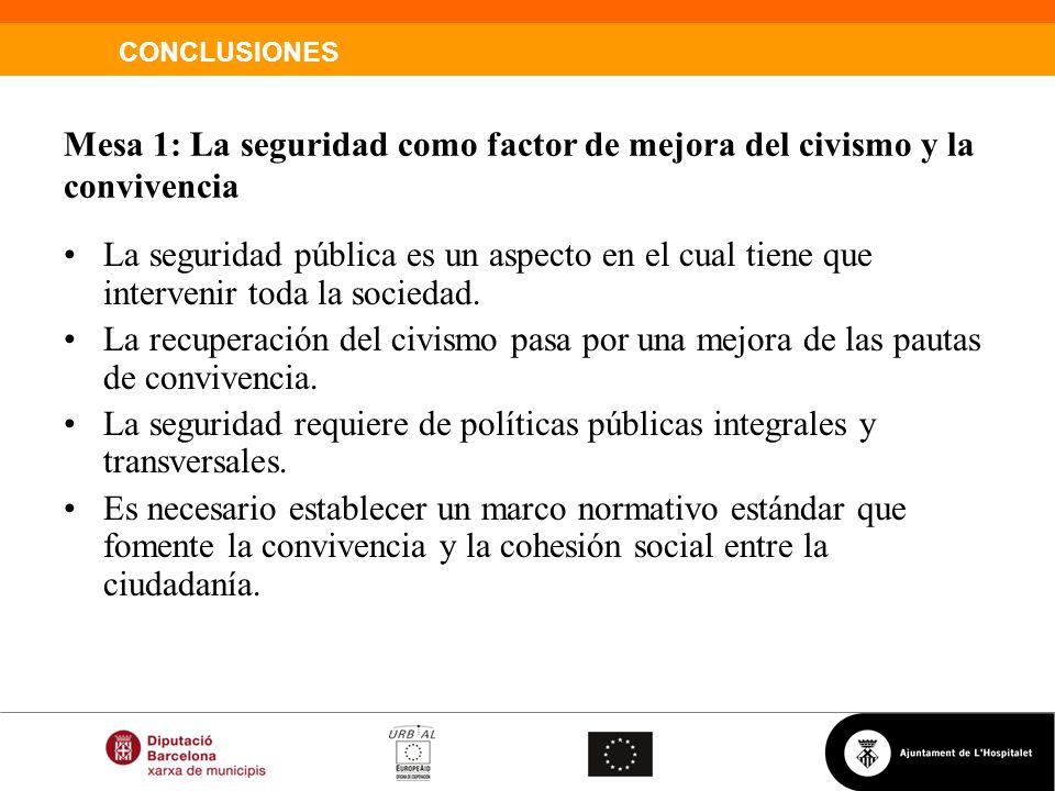 Mesa 1: La seguridad como factor de mejora del civismo y la convivencia