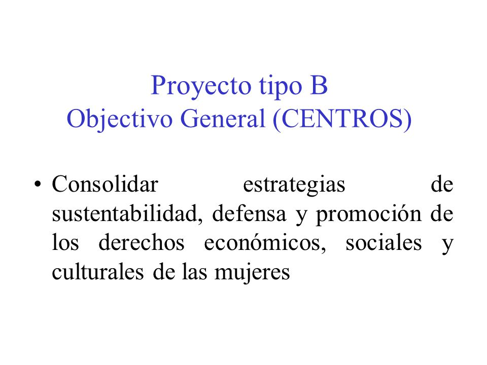 Proyecto tipo B Objectivo General (CENTROS)