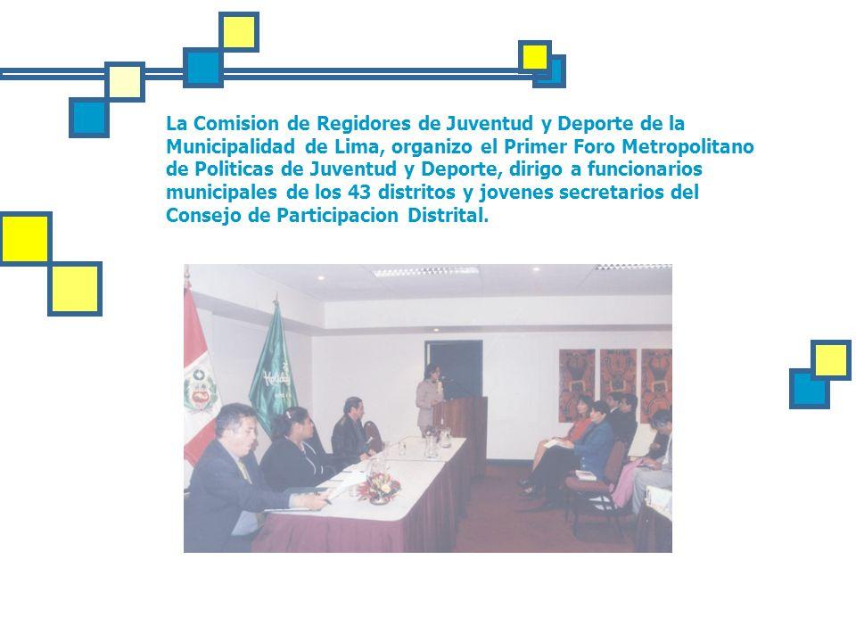 La Comision de Regidores de Juventud y Deporte de la Municipalidad de Lima, organizo el Primer Foro Metropolitano de Politicas de Juventud y Deporte, dirigo a funcionarios municipales de los 43 distritos y jovenes secretarios del Consejo de Participacion Distrital.