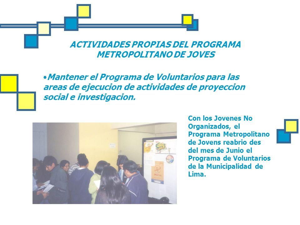 ACTIVIDADES PROPIAS DEL PROGRAMA METROPOLITANO DE JOVES