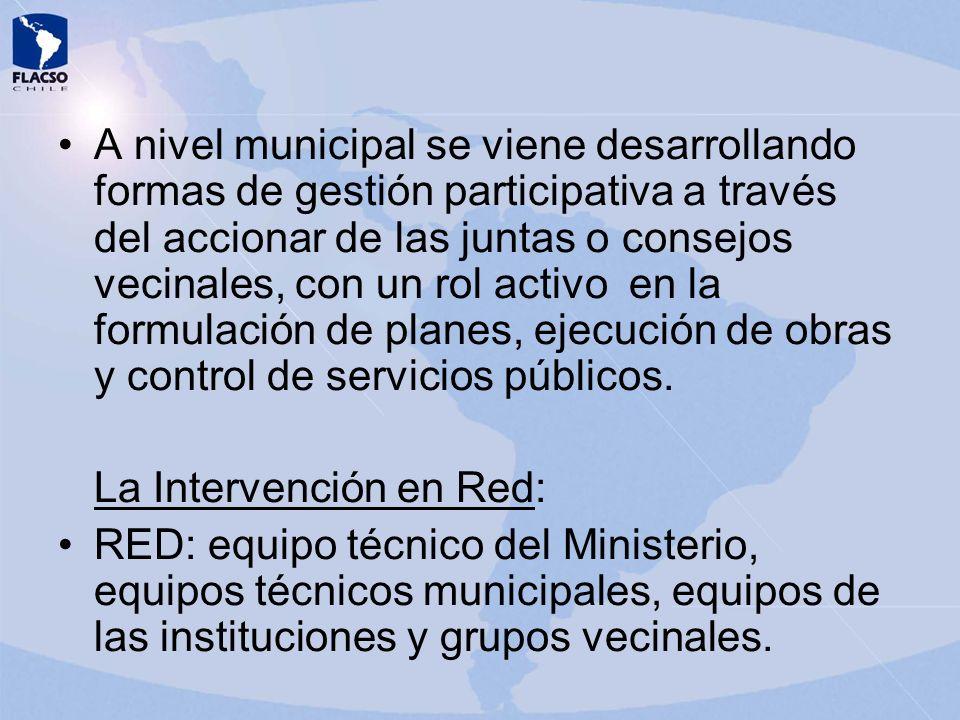 A nivel municipal se viene desarrollando formas de gestión participativa a través del accionar de las juntas o consejos vecinales, con un rol activo en la formulación de planes, ejecución de obras y control de servicios públicos.
