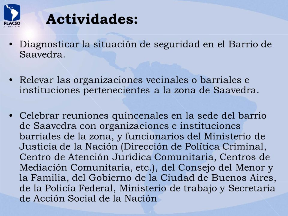 Actividades: Diagnosticar la situación de seguridad en el Barrio de Saavedra.