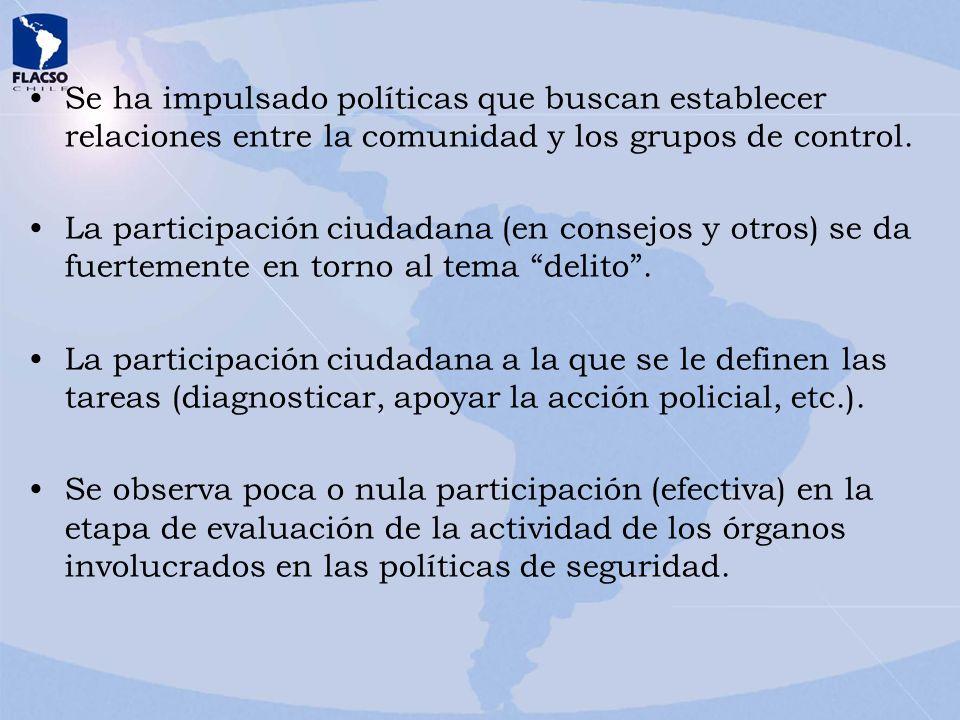 Se ha impulsado políticas que buscan establecer relaciones entre la comunidad y los grupos de control.