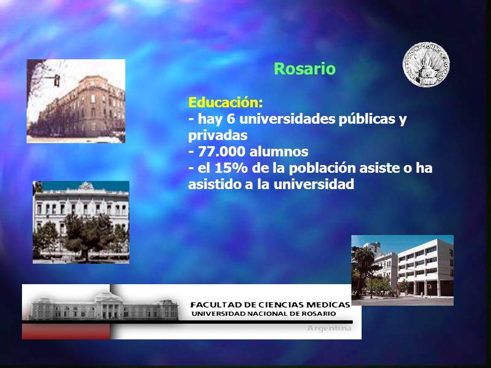 Rosario Educación: - hay 6 universidades públicas y privadas