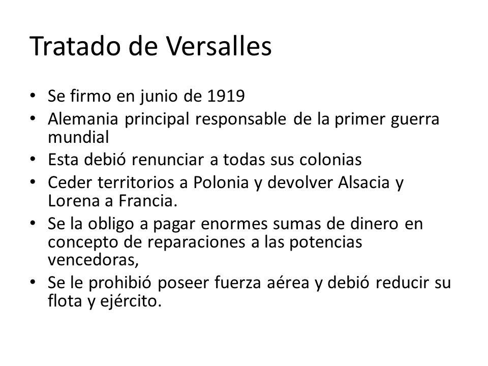 Tratado de Versalles Se firmo en junio de 1919