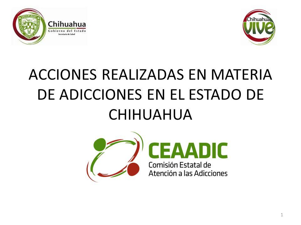 ACCIONES REALIZADAS EN MATERIA DE ADICCIONES EN EL ESTADO DE CHIHUAHUA