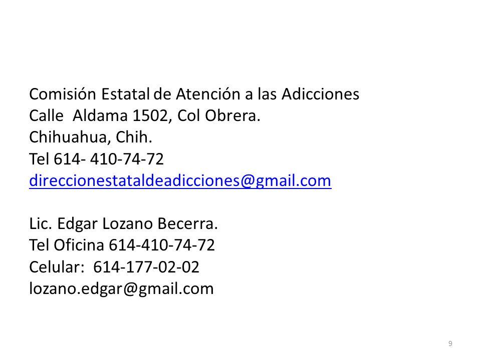Comisión Estatal de Atención a las Adicciones Calle Aldama 1502, Col Obrera.