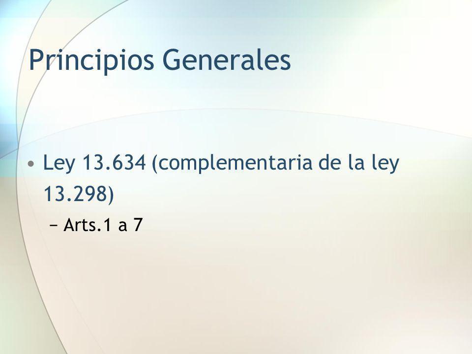Principios Generales Ley 13.634 (complementaria de la ley 13.298)