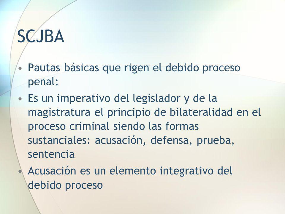 SCJBA Pautas básicas que rigen el debido proceso penal: