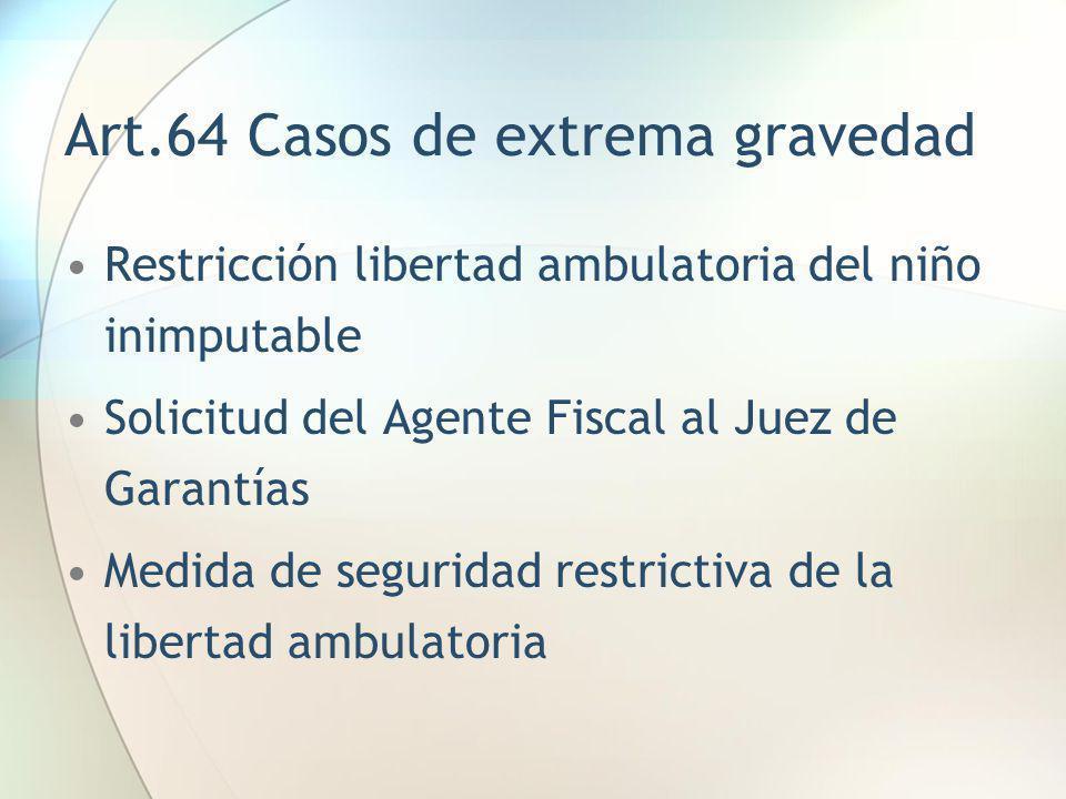 Art.64 Casos de extrema gravedad