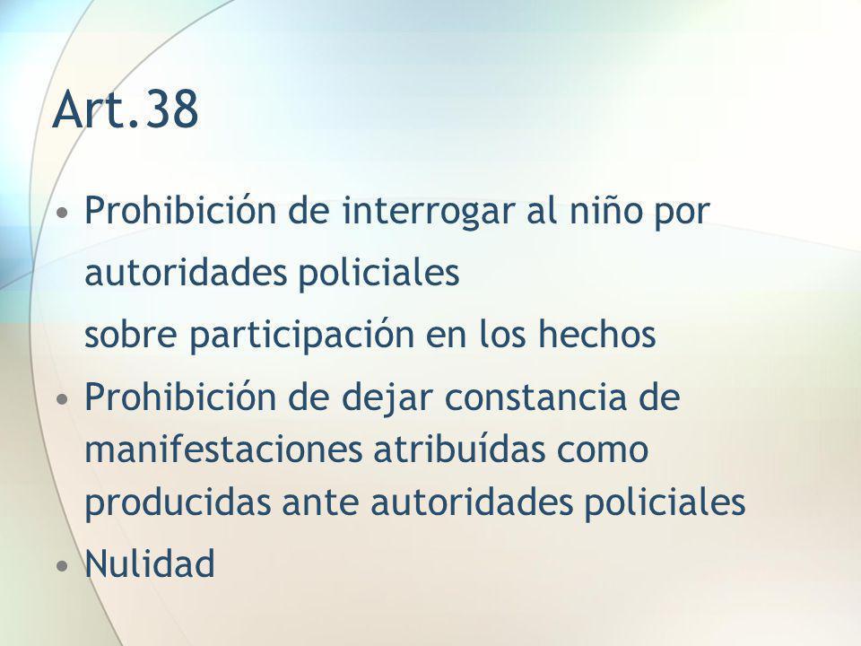 Art.38 Prohibición de interrogar al niño por autoridades policiales