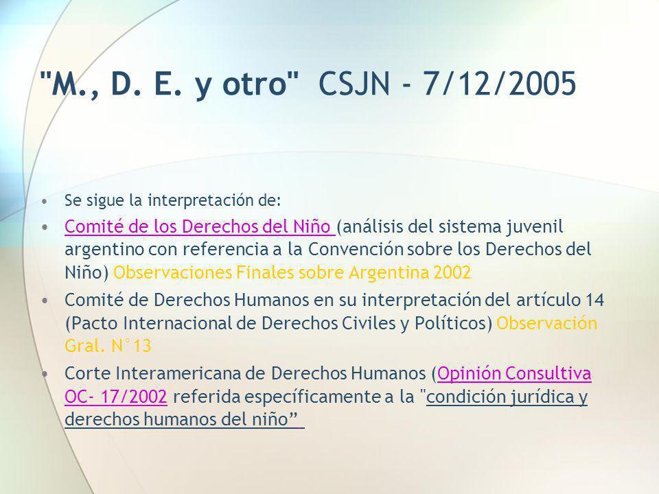 M., D. E. y otro CSJN - 7/12/2005 Se sigue la interpretación de: