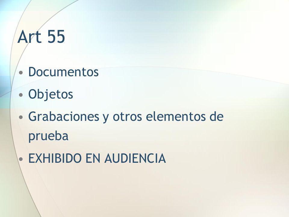Art 55 Documentos Objetos Grabaciones y otros elementos de prueba