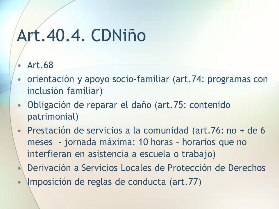 Art.40.4. CDNiño Art.68. orientación y apoyo socio-familiar (art.74: programas con inclusión familiar)