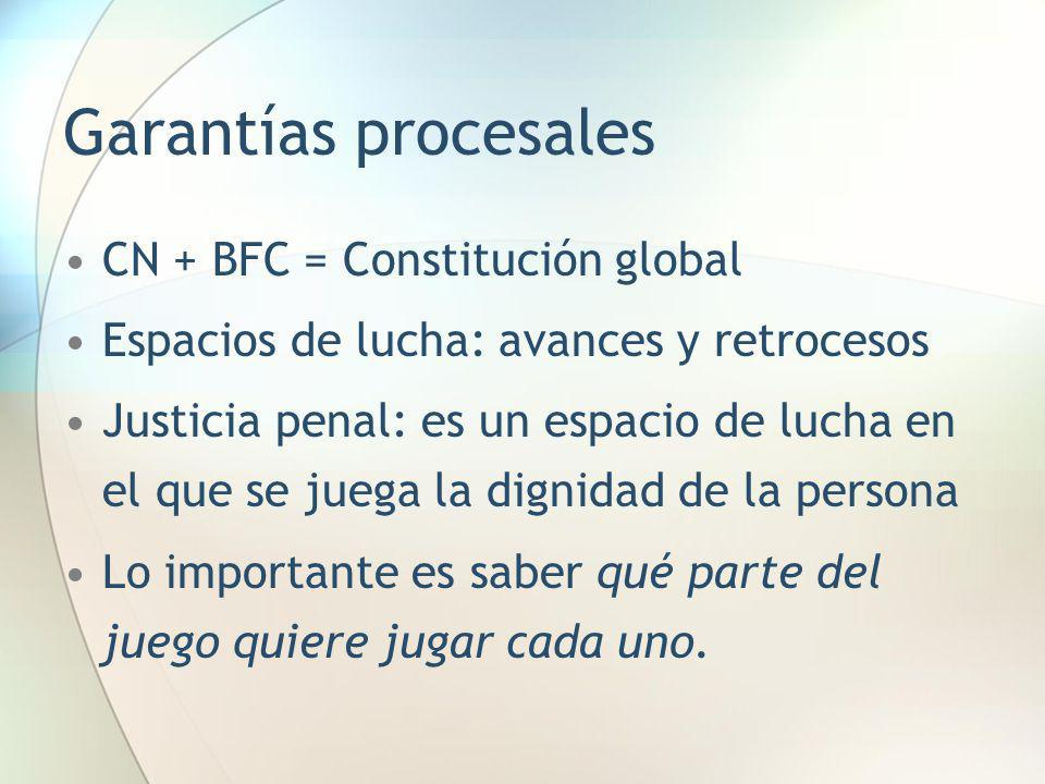 Garantías procesales CN + BFC = Constitución global