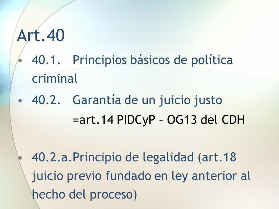 Art.40 40.1. Principios básicos de política criminal