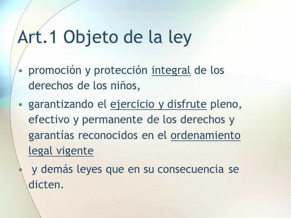 Art.1 Objeto de la ley promoción y protección integral de los derechos de los niños,