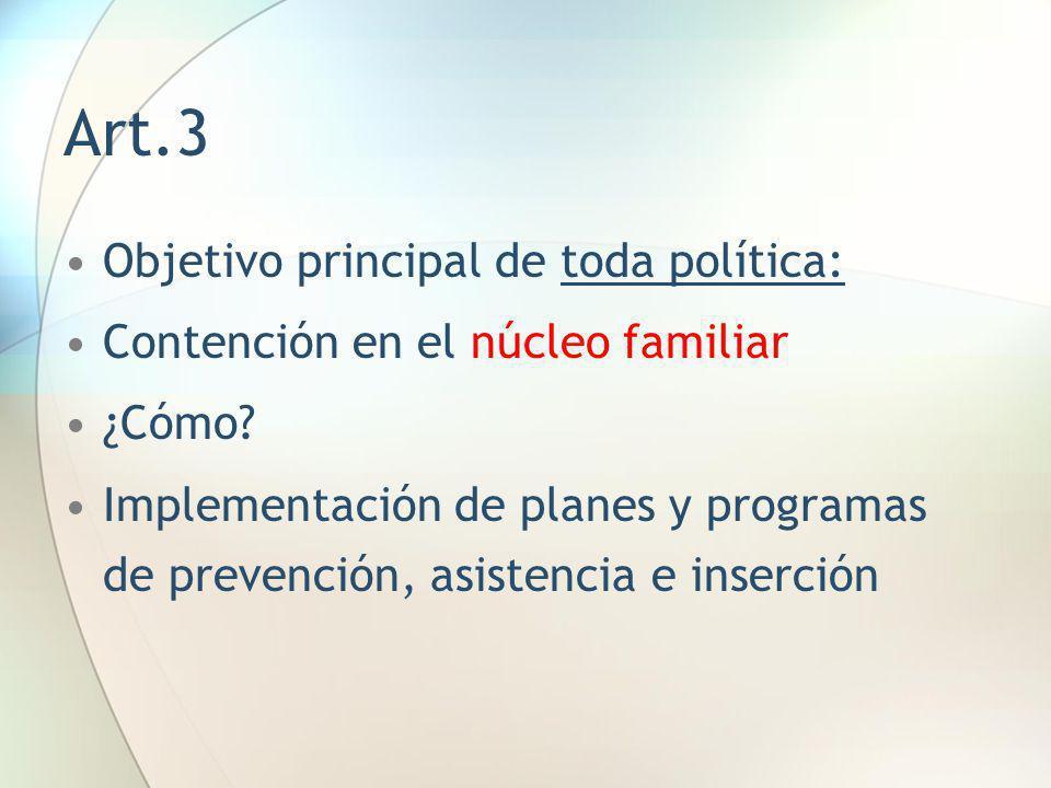 Art.3 Objetivo principal de toda política: