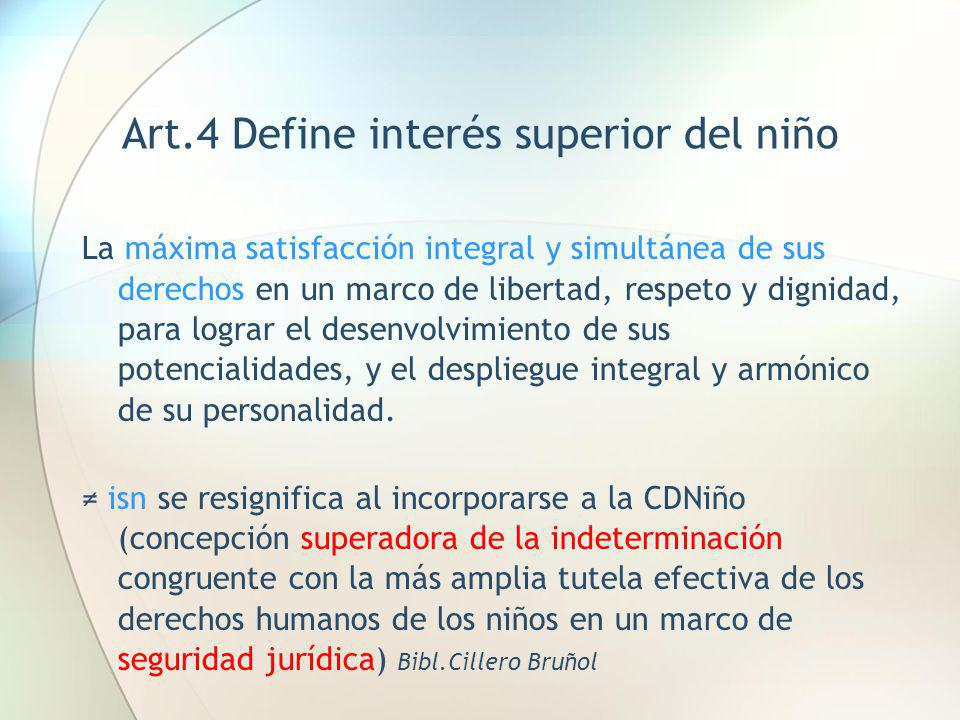 Art.4 Define interés superior del niño