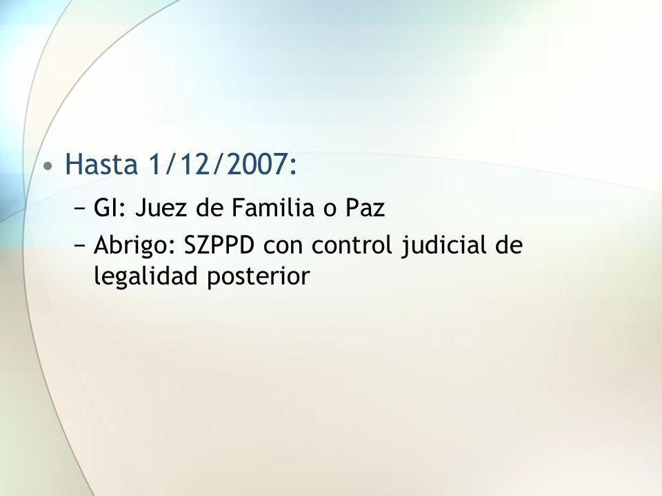 Hasta 1/12/2007: GI: Juez de Familia o Paz