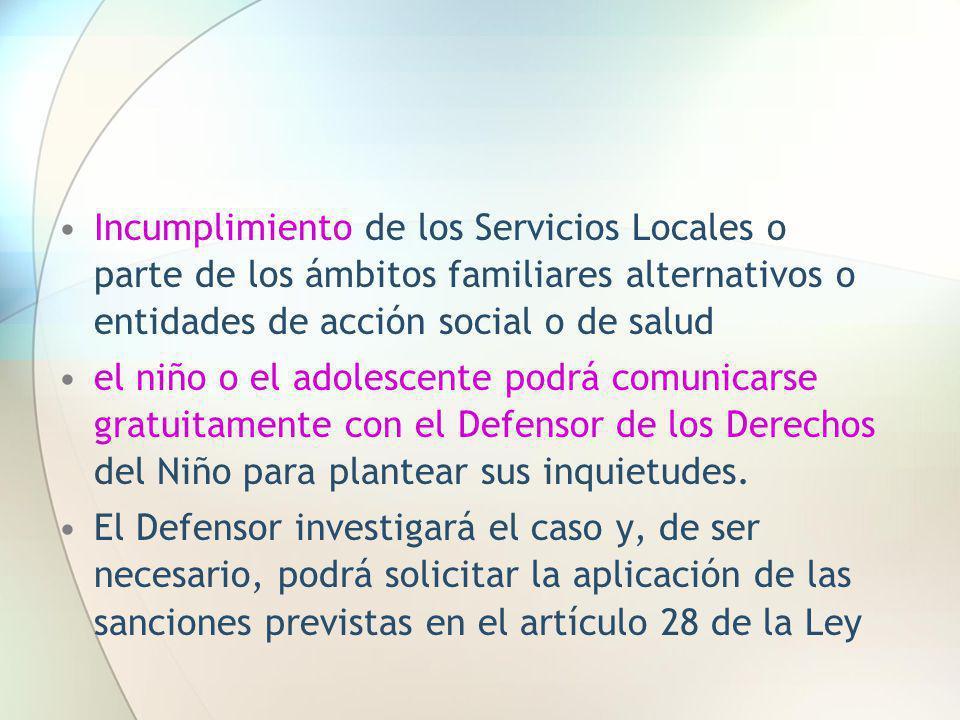 Incumplimiento de los Servicios Locales o parte de los ámbitos familiares alternativos o entidades de acción social o de salud
