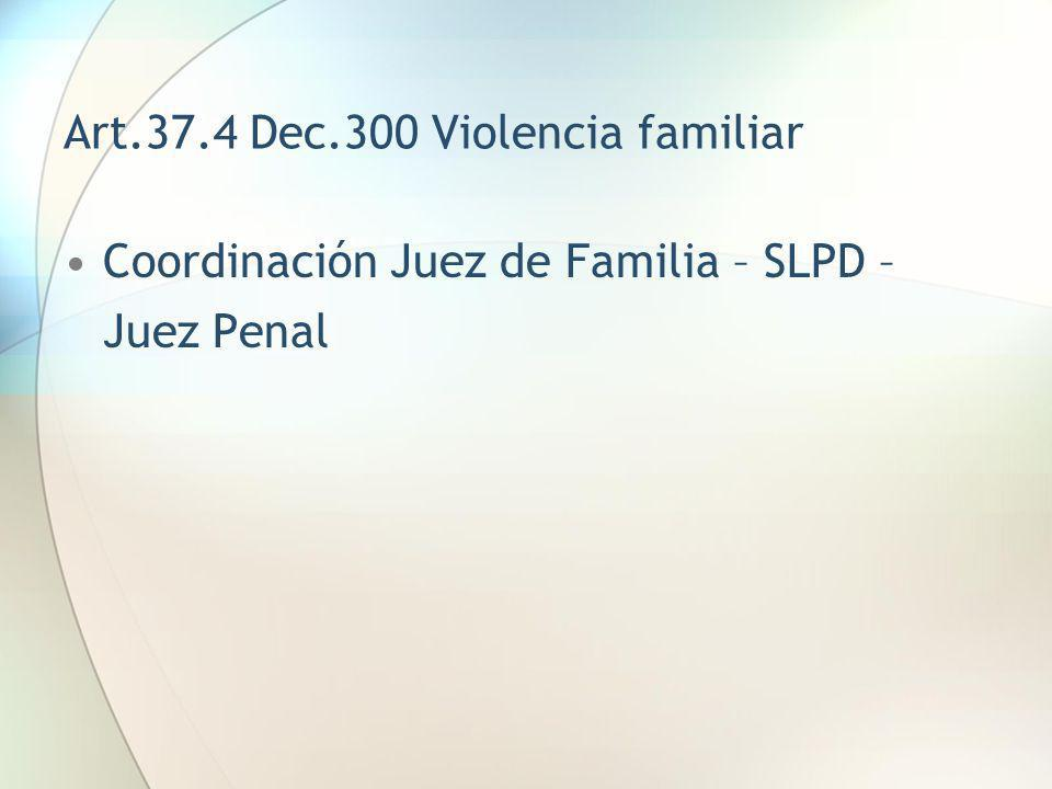 Art.37.4 Dec.300 Violencia familiar