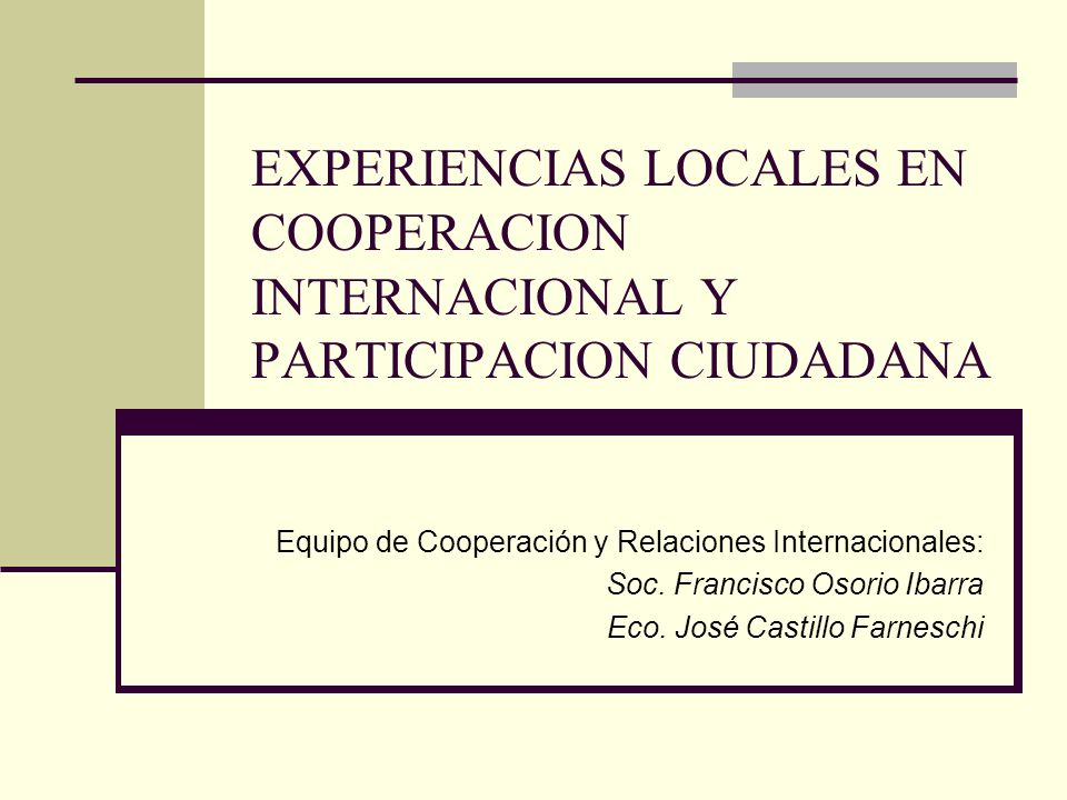 EXPERIENCIAS LOCALES EN COOPERACION INTERNACIONAL Y PARTICIPACION CIUDADANA