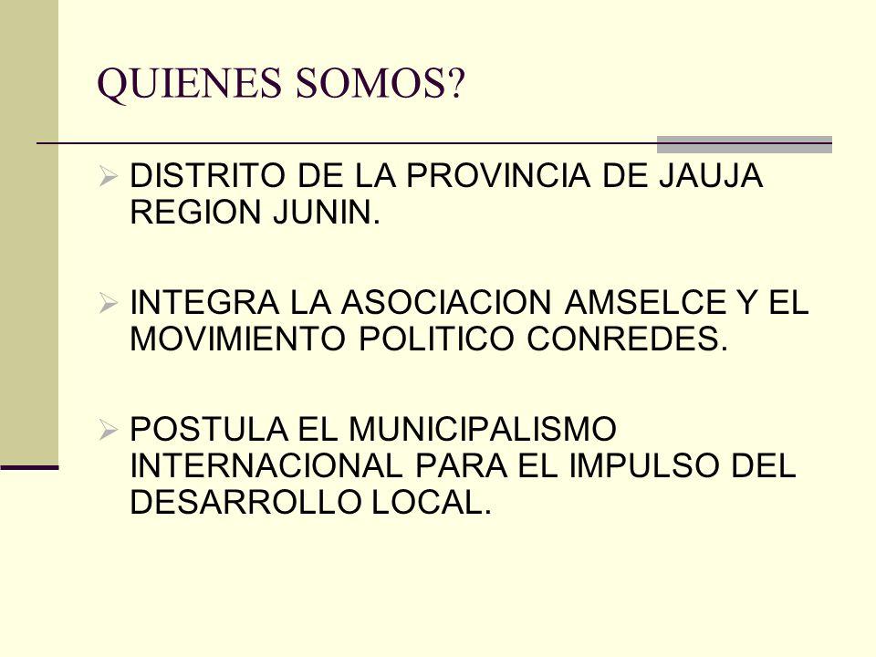 QUIENES SOMOS DISTRITO DE LA PROVINCIA DE JAUJA REGION JUNIN.