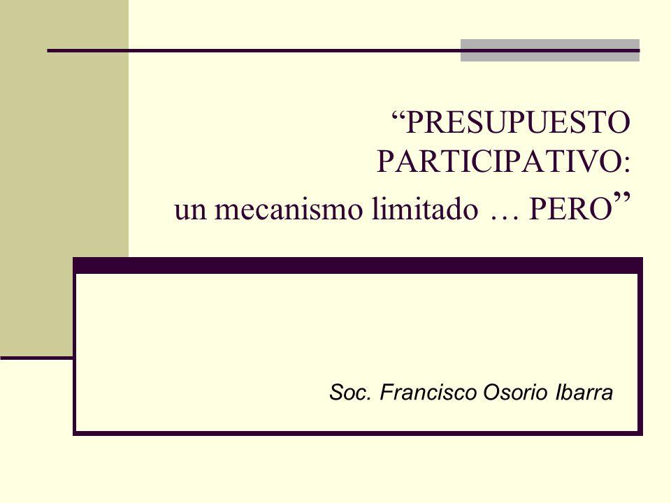 PRESUPUESTO PARTICIPATIVO: un mecanismo limitado … PERO