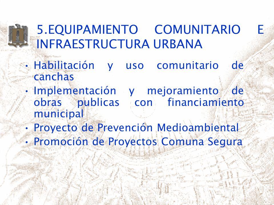 5.EQUIPAMIENTO COMUNITARIO E INFRAESTRUCTURA URBANA