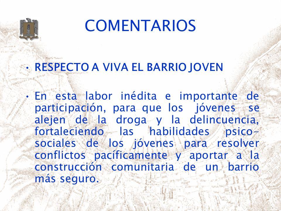 COMENTARIOS RESPECTO A VIVA EL BARRIO JOVEN